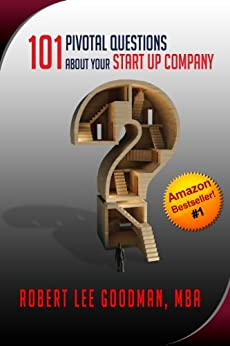 101 Pivotal Questions About Your Startup Company by [Goodman, Robert Lee]