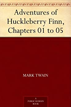 Adventures of Huckleberry Finn Chapters 1 to 4 Essay