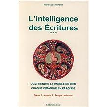 Intelligence des Ecritures (L'), t. 02, année A: Temps ordinaire