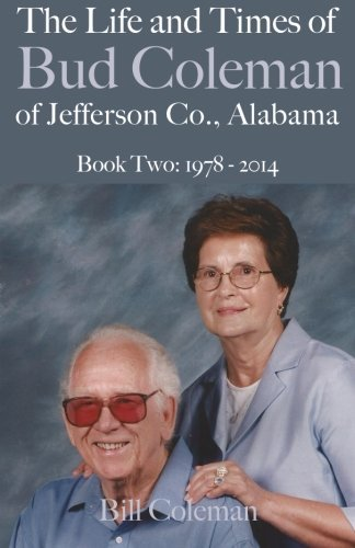 Download The Life and Times of Bud Coleman of Jefferson County, Alabama: Book Two: 1978 - 2014 ebook