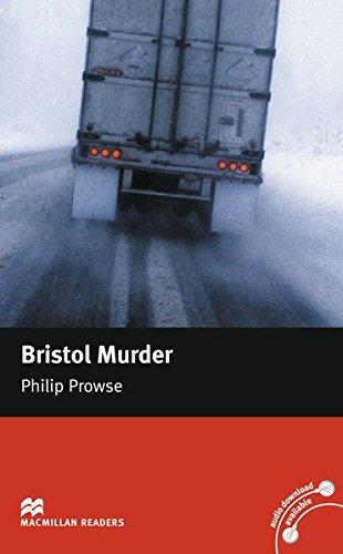 Bristol Murder: Lektüre (ohne Audio-CDs) (Macmillan Readers)