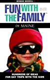 Fun with the Family in Maine, Bonnie Merrill, 0762705361