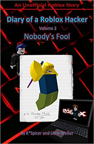Diary Of A Roblox Hacker 2 Nobodys Fool Roblox Hacker - easy hacking roblox accounts