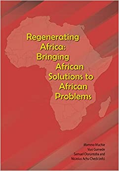 Regenerating Africa: Bringing African Solutions to African Problems