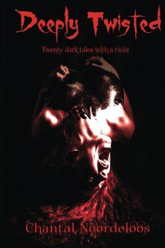 - Deeply Twisted: Twenty dark tales with a twist