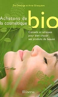 Achetons de la cosmétique bio par Eve Demange