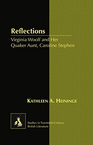 Reflections: Virginia Woolf and Her Quaker Aunt, Caroline Stephen (Studies in Twentieth-Century British Literature) by Peter Lang Inc., International Academic Publishers