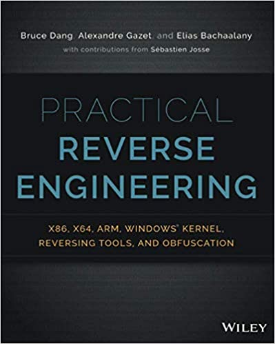 Practical Reverse Engineering: x86, x64, ARM, Windows Kernel