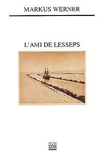 L'ami de Lesseps, Werner, Markus