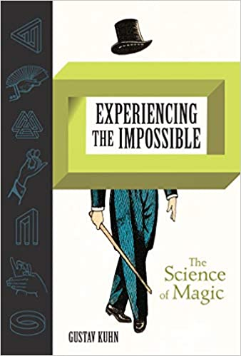 Book's Cover of Experiencing the Impossible: The Science of Magic (Anglais) Relié – 12 mars 2019