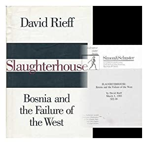 Slaughterhouse: Bosnia and the Failure of the West from Simon & Schuster
