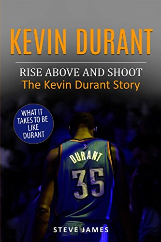 Read Online Kevin Durant: Rise Above And Shoot, The Kevin Durant Story (Basketball Biographies in Black&White) ebook