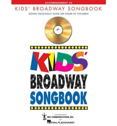[(Kids' Broadway Songbook (Accompaniment CD))] [Author: Hal Leonard Publishing Corporation] published on (February, 2005)