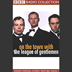 On the Town with The League of Gentlemen