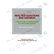 Practice Questions and Answers - a would-be citizen's guide to Life in the UK Test - Tips and much more...