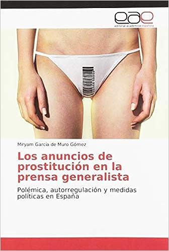 Los anuncios de prostitución en la prensa generalista: Polémica, autorregulación y medidas políticas en España: Amazon.es: García de Muro Gómez, Miryam: Libros