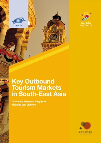 Key Outbound Tourism Markets In South-East Asia Indonesia, Malaysia, Singapore, Thailand, And Vietnam by World Tourism Organization