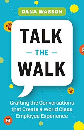 Talk the Walk: Designing a Clear Path to World Class Employee Experience