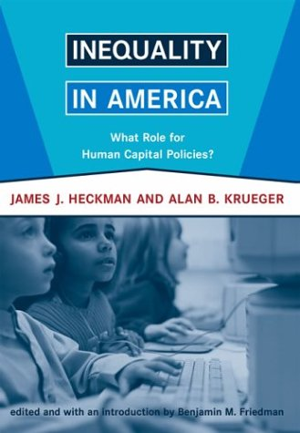 Inequality in America: What Role for Human Capital Policies? (Alvin Hansen Symposium Series on Public Policy)