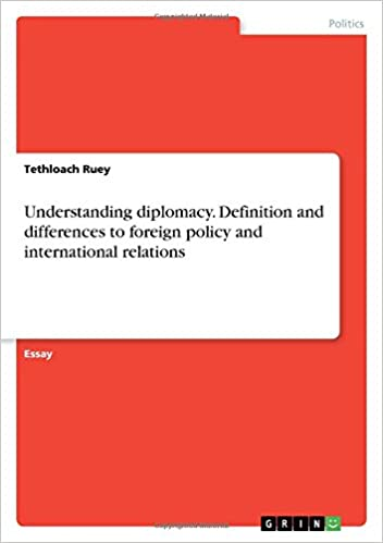 Definition And Differences To Foreign Policy And International Relations:  Tethloach Ruey: 9783668506015: Amazon.com: Books