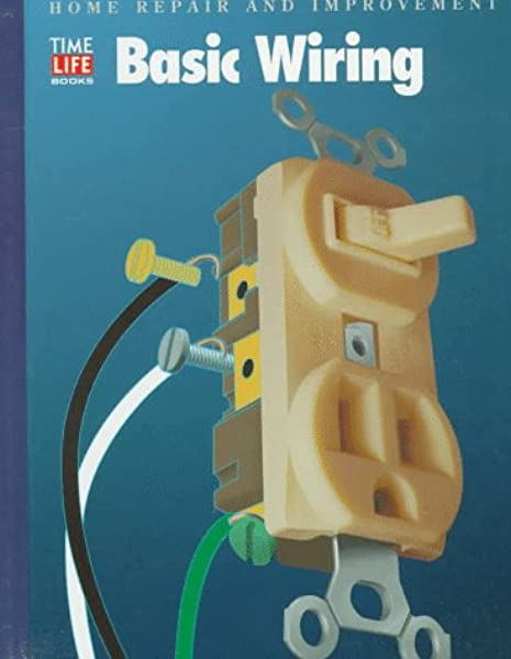 basic wiring (home repair and improvement, updated series): time-life  books: 0034406038626: amazon.com: books  amazon.com