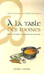 A la table des moines : Recettes simples et savoureuses du monastère