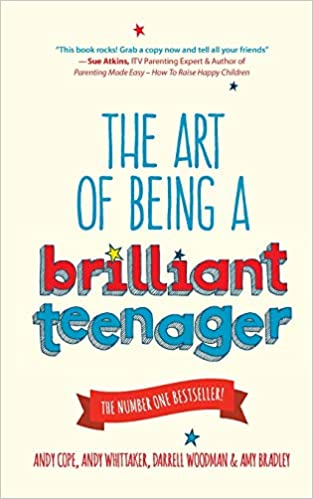 The Art of Being a Brilliant Teenager: Amazon co uk: Andy Cope