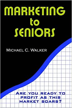 Marketing to Seniors: Second Edition