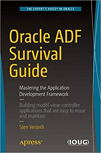 Oracle ADF Survival Guide: Mastering the Application