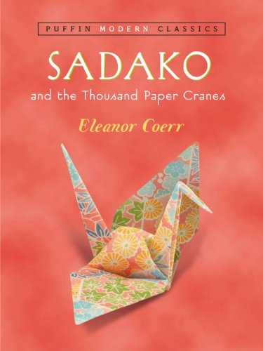 Sadako and the Thousand Paper Cranes (Puffin Modern Classics), by Eleanor Coerr