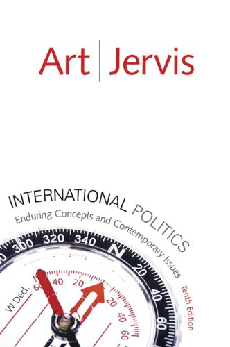 International Politics: Enduring Concepts and Contemporary Issues (10th Edition)