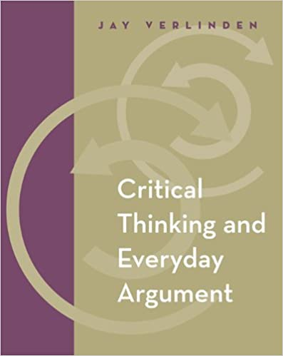 Critical Thinking and Everyday Argument (with InfoTrac) 1st edition by VerLinden, Jay (2004)