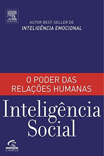 Inteligência Social: O Poder das Relações Humanas: O Poder das Relações Humanas
