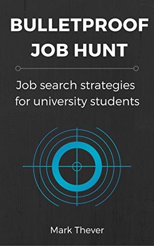 Bulletproof Job Hunt: Job search strategies for university students