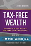 img - for Tax-Free Wealth: How to Build Massive Wealth by Permanently Lowering Your Taxes (Rich Dad Advisors) book / textbook / text book