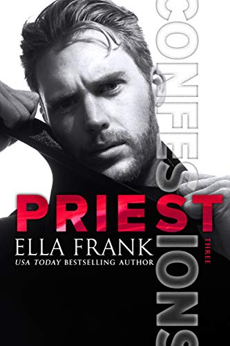Confessions: Priest (Confessions Series Book 3)