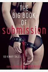 The Big Book of Submission: 69 Kinky Tales Paperback