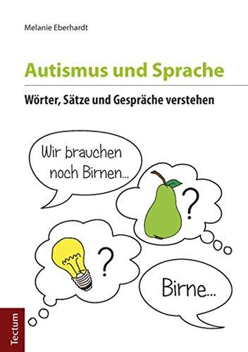 Autismus und Sprache: Wörter, Sätze und Gespräche verstehen