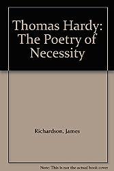 Thomas Hardy: The Poetry of Necessity