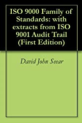 ISO 9000 Family of Standards: with extracts from ISO 9001 Audit Trail (First Edition)