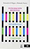 Integracion Regional, Desarrollo y Equidad 9789682322150