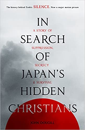 Book In Search of Japan's Hidden Christians: A Story Of Suppression, Secrecy And Survival
