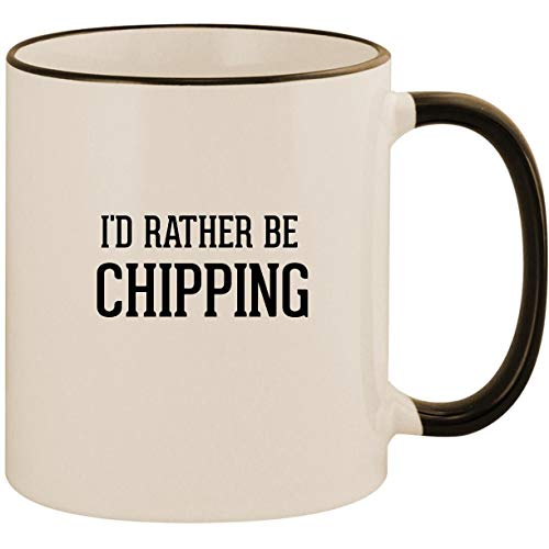 I'd Rather Be CHIPPING - 11oz Ceramic Colored Handle & Rim Coffee Mug Cup, Black