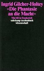 »Die Phantasie an die Macht«: Mai 68 in Frankreich