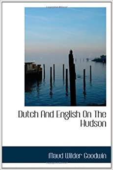 Dutch And English On The Hudson