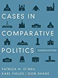 img - for Cases in Comparative Politics (Fourth Edition) by O'Neil, Patrick H., Fields, Karl, Share, Don(September 15, 2012) Paperback book / textbook / text book