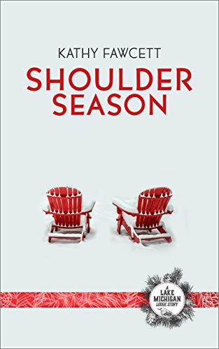 (Shoulder Season : A new romantic comedy with a charming blend of fun romance and renovation fiction (Lake Michigan Lodge Series) )