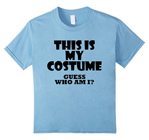 Kids This Is My Costume Guess Who Am I Funny Costume Idea T-Shirt 8 Baby Blue - Funny Pair Costumes For Friends