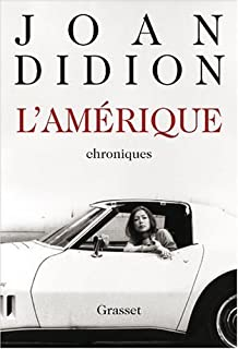 L'Amérique : 1965-1990 : chroniques, Didion, Joan