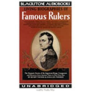Living Biographies of Famous Rulers Audiobook